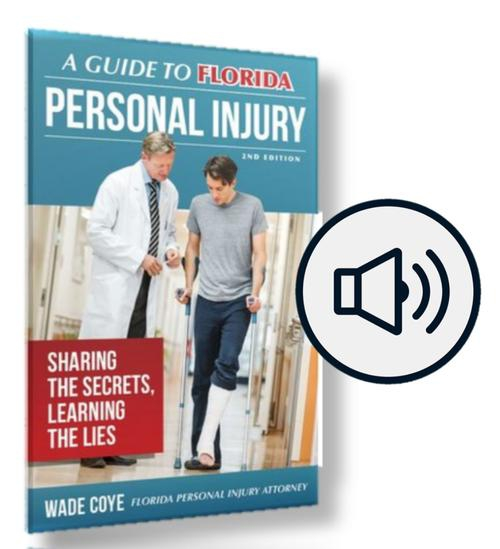 New! Guide to Florida Personal Injury Audiobook: Discover the Secrets and Lies of Injury Law & Car Accidents